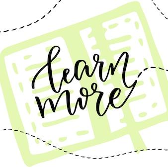 Texto vetorial caligráfico inspirador. saber mais. letras acústicas criativas. desenho vetorial para cartaz ou cartões