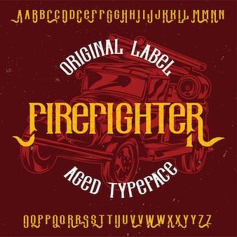 Tipo de letra da etiqueta original com o nome 'firefighter'. bom para usar em qualquer design de etiqueta.