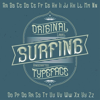 Tipo de letra da etiqueta original denominado 'surfing'. bom para usar em qualquer design de etiqueta.