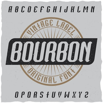 Tipo de letra de rótulo vintage chamado bourbon. boa fonte para usar em qualquer etiqueta ou logotipo vintage.