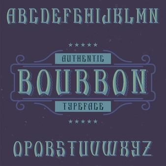 Tipo de letra de rótulo vintage chamado bourbon.