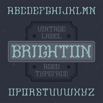 Tipo de letra de rótulo vintage chamado brighton.