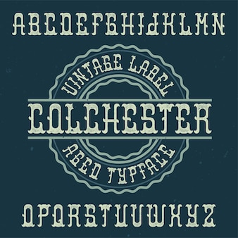 Tipo de letra de rótulo vintage chamado colchester.
