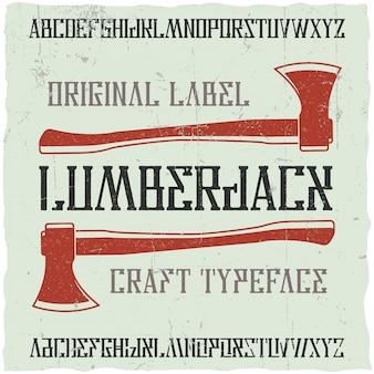 Tipo de letra de rótulo vintage chamado lenhador. boa fonte para usar em qualquer etiqueta ou logotipo vintage.