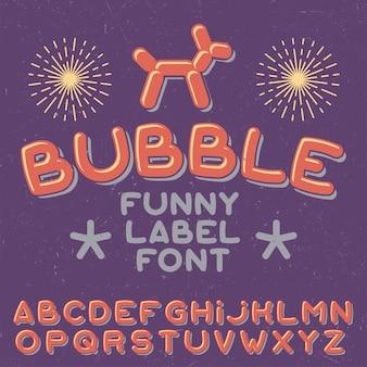 Tipo de letra engraçado do rótulo chamado bubble.
