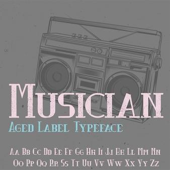 Tipo de letra original da etiqueta denominado 'musician'. bom para usar em qualquer design de etiqueta.