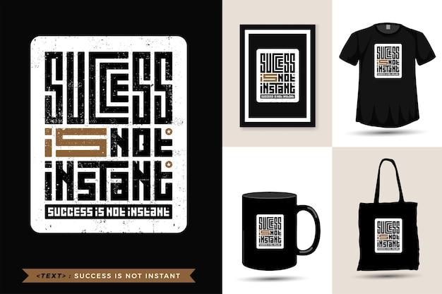 Tipografia citação motivação camiseta o sucesso não é imediato para a impressão. modelo de design vertical moderno de letras tipográficas