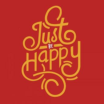 Tipografia citar mão lettering apenas ser feliz