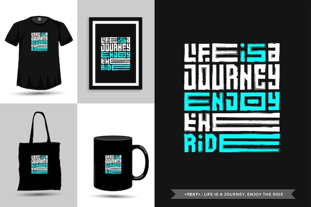 Tipografia da moda citar motivação camiseta a vida é uma viagem, aproveite o passeio para imprimir. letras tipográficas pôster, caneca, sacola, roupas e mercadorias com modelo de design vertical