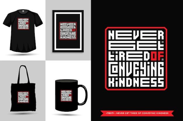 Tipografia da moda cite motivação camiseta nunca para de transmitir gentileza para impressão. modelo de tipografia vertical para mercadoria