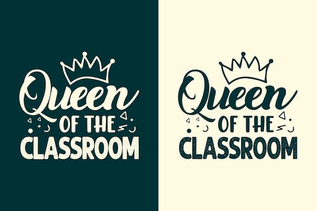 Tipografia da rainha da sala de aula com design e citações de camisetas