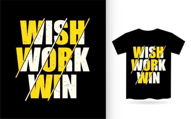 Tipografia da vitória do trabalho do desejo camiseta