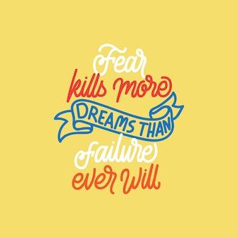 Tipografia das letras: o medo mata mais sonhos do que o fracasso