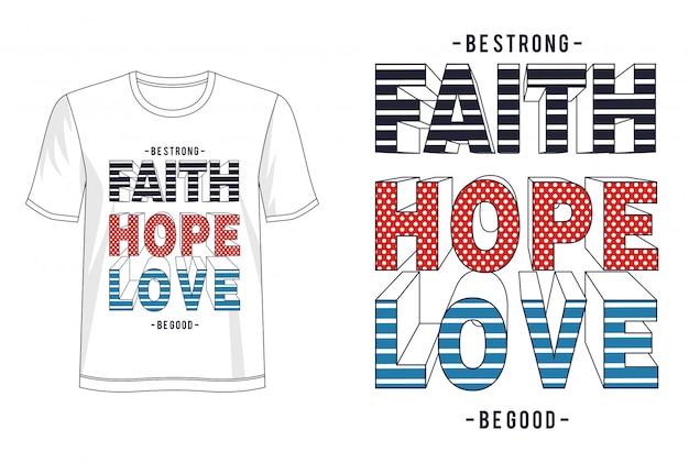 Tipografia de amor de esperança de fé para imprimir camiseta