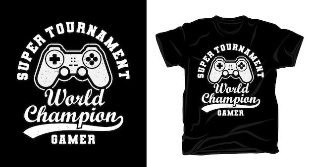 Tipografia de campeã mundial de super torneio com design de camiseta de controle de jogo