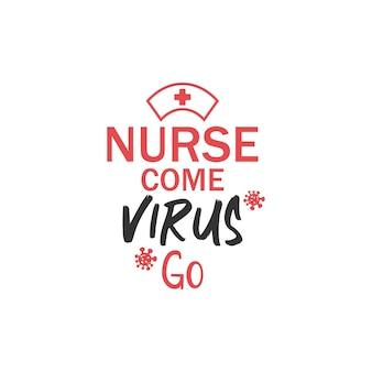 Tipografia de citação de letras de enfermeira. enfermeira vem vírus vai