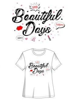 Tipografia de dias bonitos para impressão camiseta