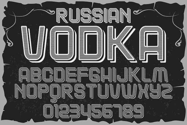 Tipografia de fonte vintage alfabeto com números vodka russa