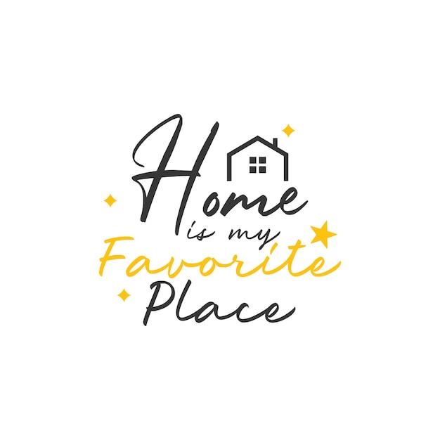 Tipografia de letras de citação para casa. casa é meu lugar favorito