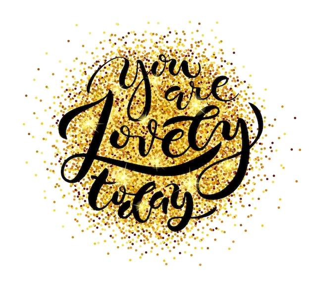 Tipografia de letras você está linda hoje para o banner do cartaz inspirational quote handdrawn