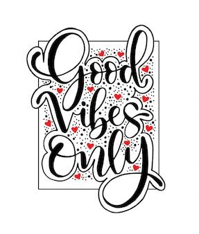 Tipografia de motivação apenas boas vibrações. citação de mão desenhada isolada.