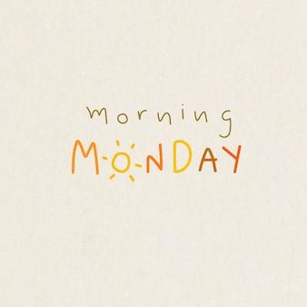 Tipografia de segunda-feira de manhã na semana