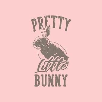 Tipografia de slogan vintage coelhinho bonito para design de camisetas