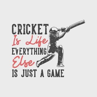 Tipografia de slogan vintage, críquete é a vida, todo o resto é apenas um jogo