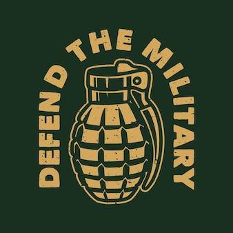 Tipografia de slogan vintage defenda os militares para o design de camisetas
