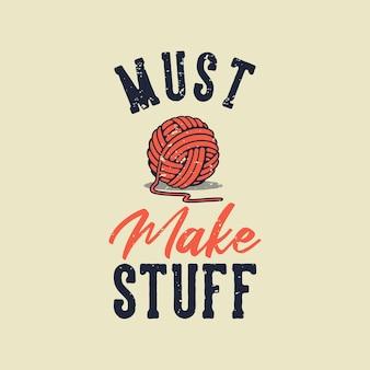 Tipografia de slogan vintage deve fazer coisas