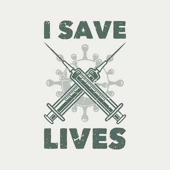 Tipografia de slogan vintage eu salvo vidas para o design de merda
