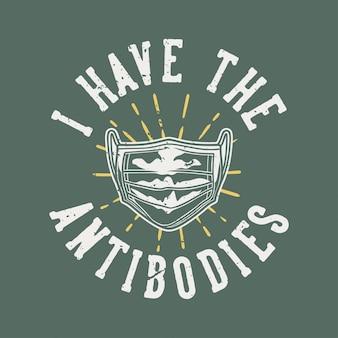 Tipografia de slogan vintage eu tenho os anticorpos