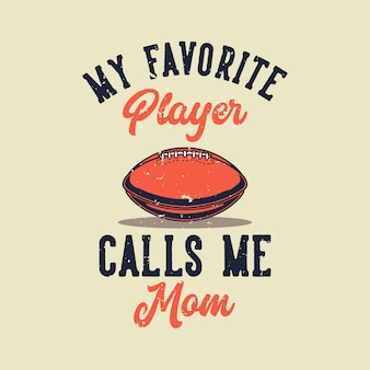 Tipografia de slogan vintage, meu jogador favorito me chama de mãe