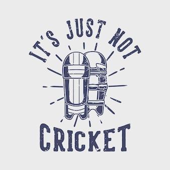 Tipografia de slogan vintage não é apenas críquete para o design de camisetas