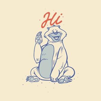 Tipografia de slogan vintage oi urso acenando