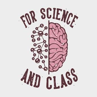 Tipografia de slogan vintage para ciências e classe para design de camisetas