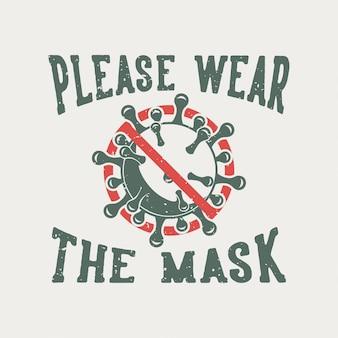 Tipografia de slogan vintage, por favor, use a máscara para o design de camisetas