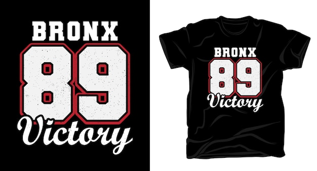 Tipografia do bronx oitenta e nove vitória para design de camisa