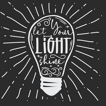 Tipografia ilustração mão lettering deixe sua luz brilhar citação