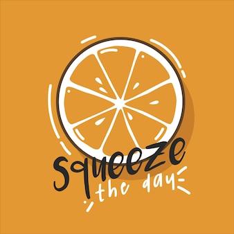 Tipografia ilustração mão lettering laranja espremer o dia citação