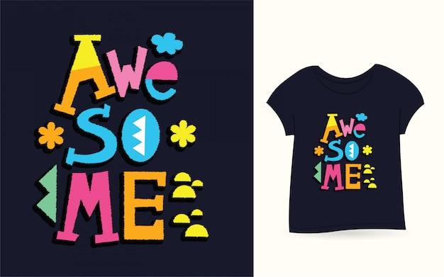 Tipografia impressionante para camiseta