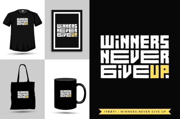 Tipografia moderna citação de motivação os vencedores de camisetas nunca desistem de imprimir. modelo de tipografia vertical para mercadoria