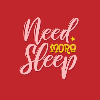 Tipografia motivacional precisa dormir mais