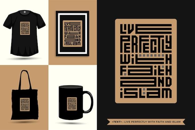 Tipografia na moda citação motivação camiseta vive perfeitamente com a fé e o islã para impressão. letras tipográficas pôster, caneca, sacola, roupas e mercadorias com modelo de design vertical