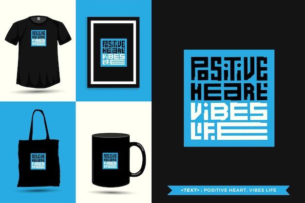 Tipografia na moda citar motivação camiseta coração positivo, vibrações de vida para impressão. letras tipográficas pôster, caneca, sacola, roupas e mercadorias com modelo de design vertical