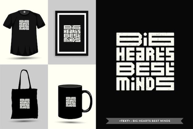 Tipografia na moda citar motivação camiseta grandes corações melhor mente para imprimir. letras tipográficas pôster, caneca, sacola, roupas e mercadorias com modelo de design vertical