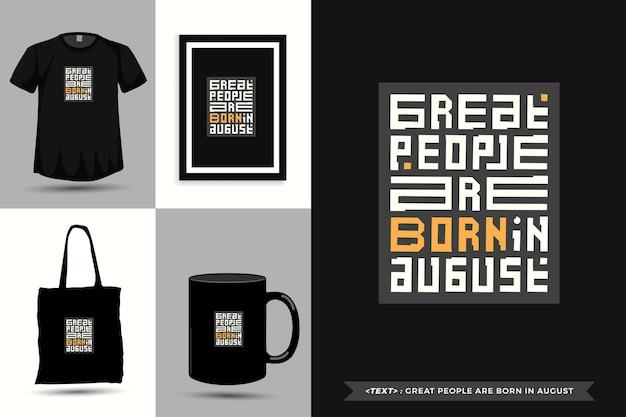 Tipografia na moda motivação das citações camisetas grandes pessoas nascem em agosto para impressão. letras tipográficas pôster, caneca, sacola, roupas e mercadorias com modelo de design vertical