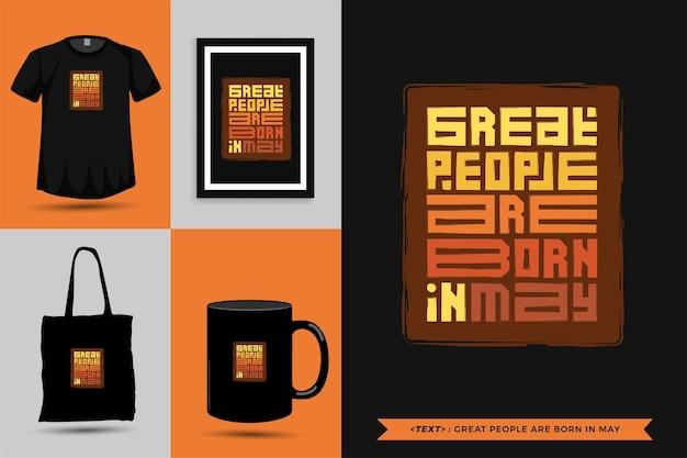 Tipografia na moda motivação das citações camisetas grandes pessoas nascem em maio para a impressão. letras tipográficas pôster, caneca, sacola, roupas e mercadorias com modelo de design vertical