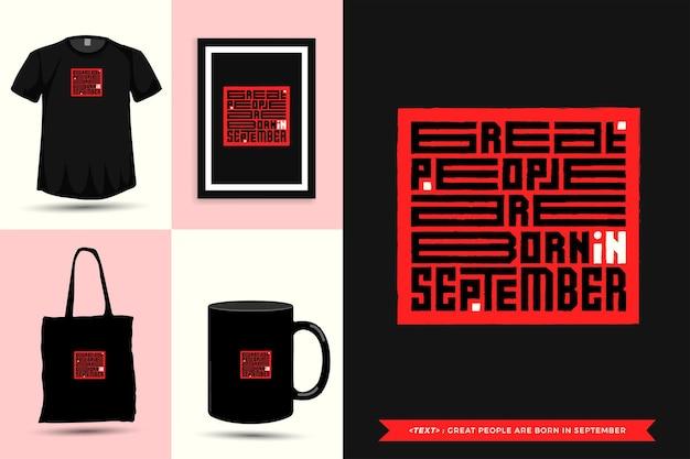 Tipografia na moda motivação das citações camisetas grandes pessoas nascem em setembro para a impressão. letras tipográficas pôster, caneca, sacola, roupas e mercadorias com modelo de design vertical