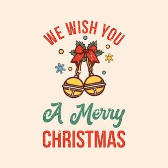 Tipografia slogan vintage, desejamos a você um feliz natal
